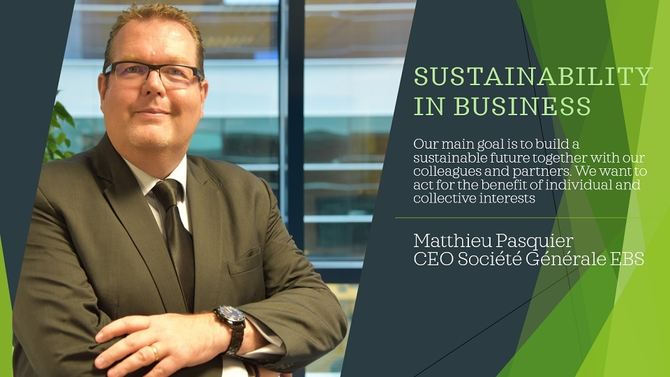 Matthieu Pasquier, CEO Société Générale EBS: We should all invest in a global environment driven by innovation and performance