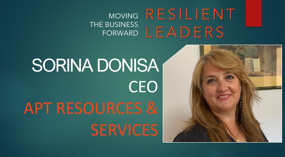 Sorina Donisa, CEO of APT Resources & Services: People that have the sense of belonging to an organization are more confident