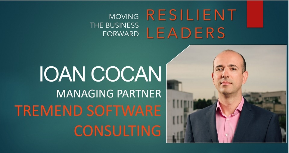 Ioan Cocan, Tremend Software Consulting: Now it's the time to rethink resilience strategies