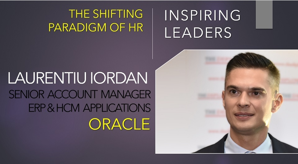 Laurentiu Iordan, Oracle Senior Account Manager, ERP & HCM Applications:  It is worth to consider the role of new technologies for speed, efficiency and more personalized employee experiences